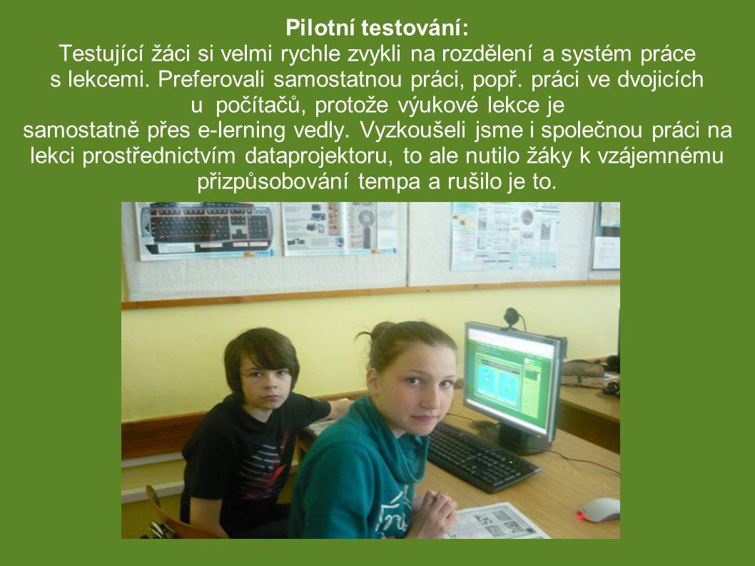 Pilotní testování: Testující žáci si velmi rychle zvykli na rozdělení a systém práce s lekcemi.