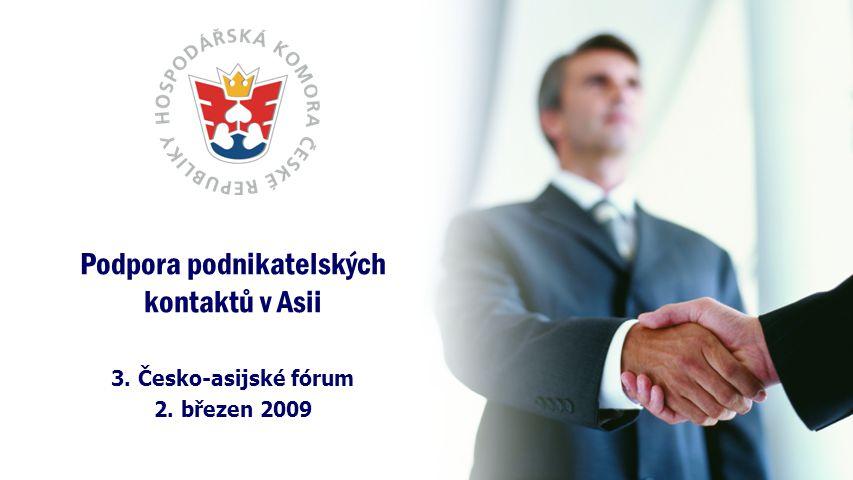 Podpora podnikatelských kontaktů v Asii 3. Česko-asijské fórum 2. březen 2009
