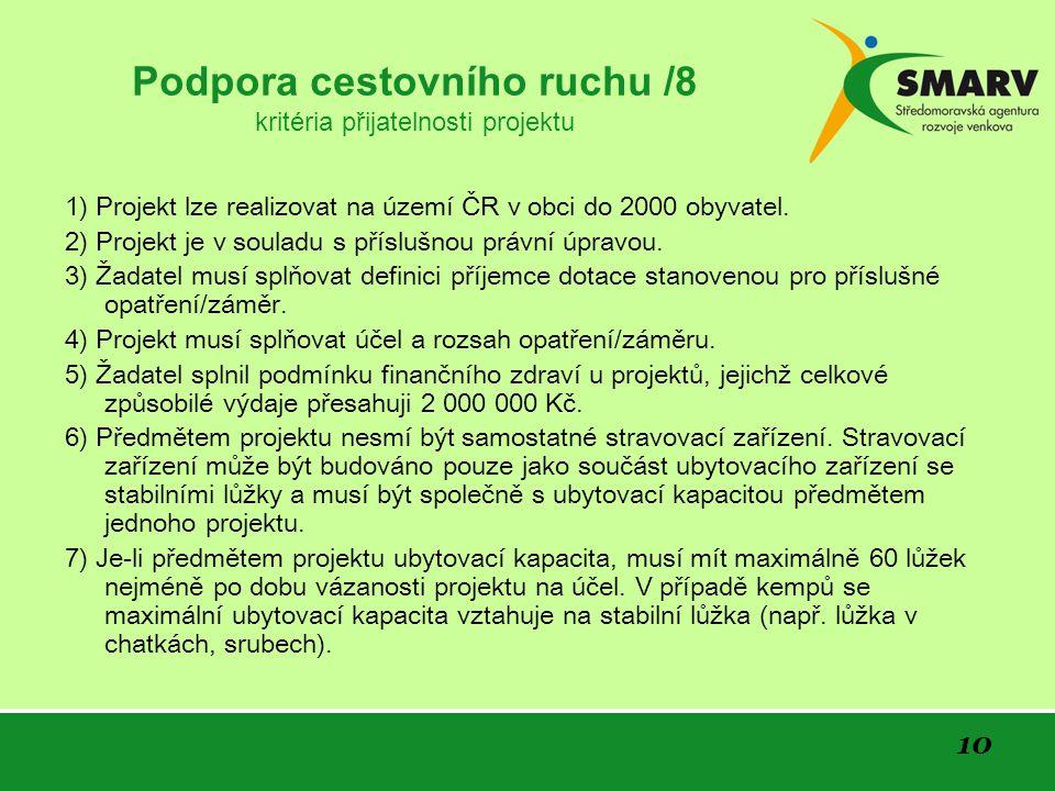 10 Podpora cestovního ruchu /8 kritéria přijatelnosti projektu 1) Projekt lze realizovat na území ČR v obci do 2000 obyvatel.