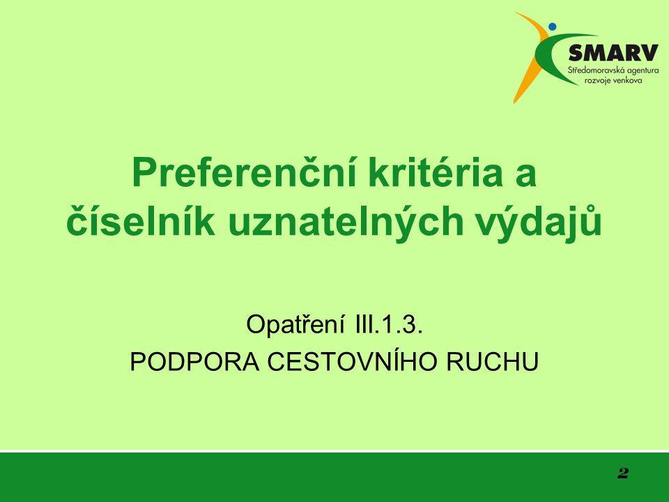 2 Preferenční kritéria a číselník uznatelných výdajů Opatření III.1.3. PODPORA CESTOVNÍHO RUCHU