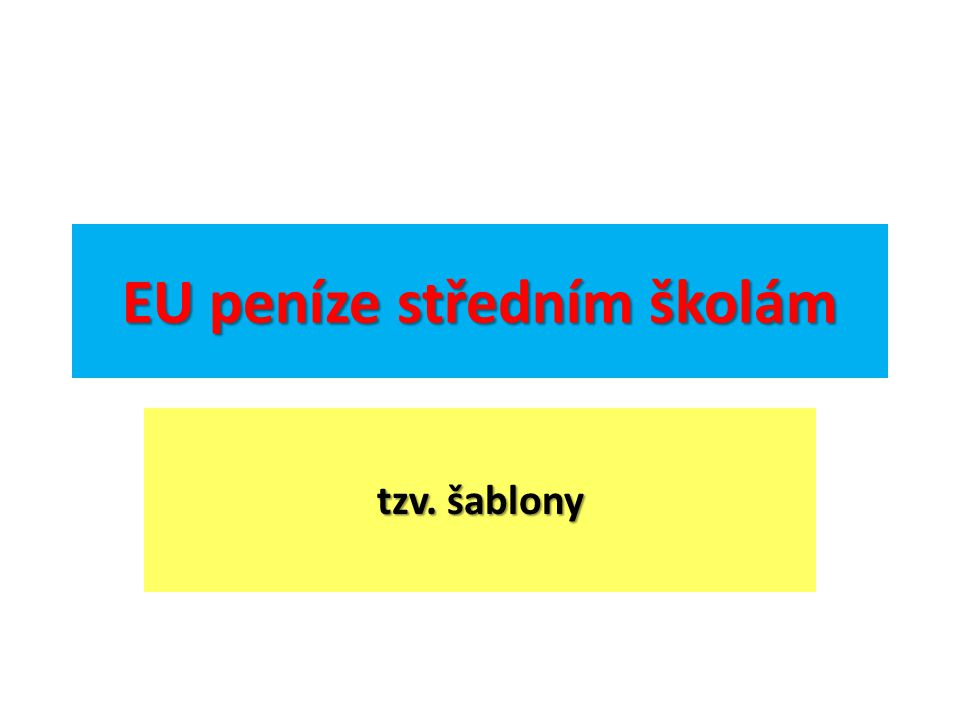 EU peníze středním školám tzv. šablony