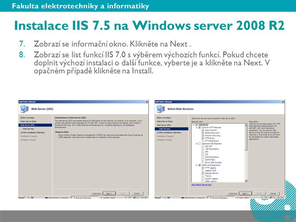 Instalace IIS 7.5 na Windows server 2008 R2 7.Zobrazí se informační okno.