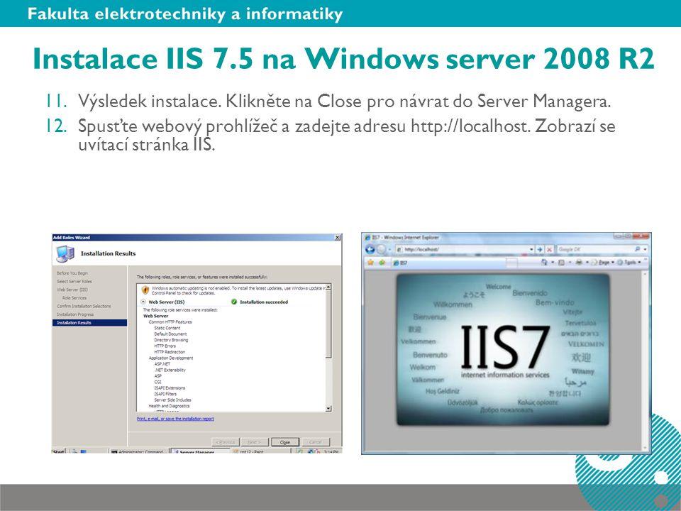 Instalace IIS 7.5 na Windows server 2008 R2 11.Výsledek instalace.