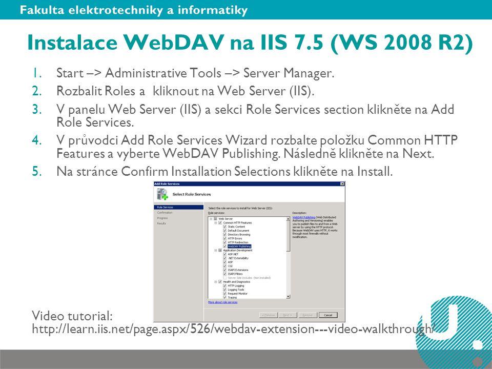 Instalace WebDAV na IIS 7.5 (WS 2008 R2) 1.Start –> Administrative Tools –> Server Manager.