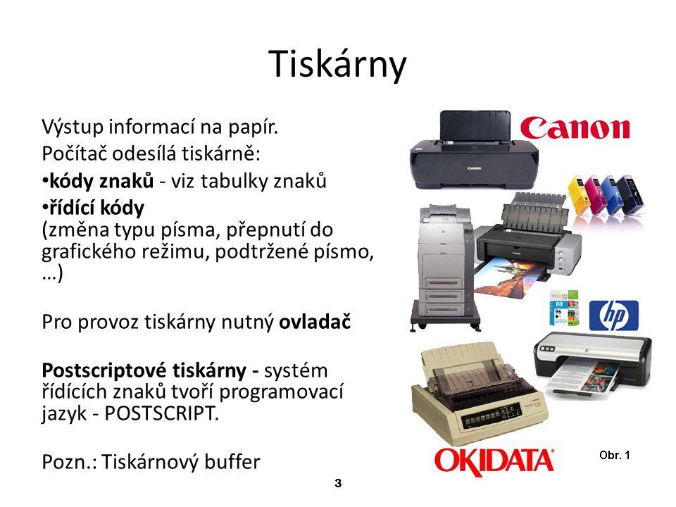 3 Tiskárny Výstup informací na papír. Počítač odesílá tiskárně: kódy znaků - viz tabulky znaků řídící kódy (změna typu písma, přepnutí do grafického r