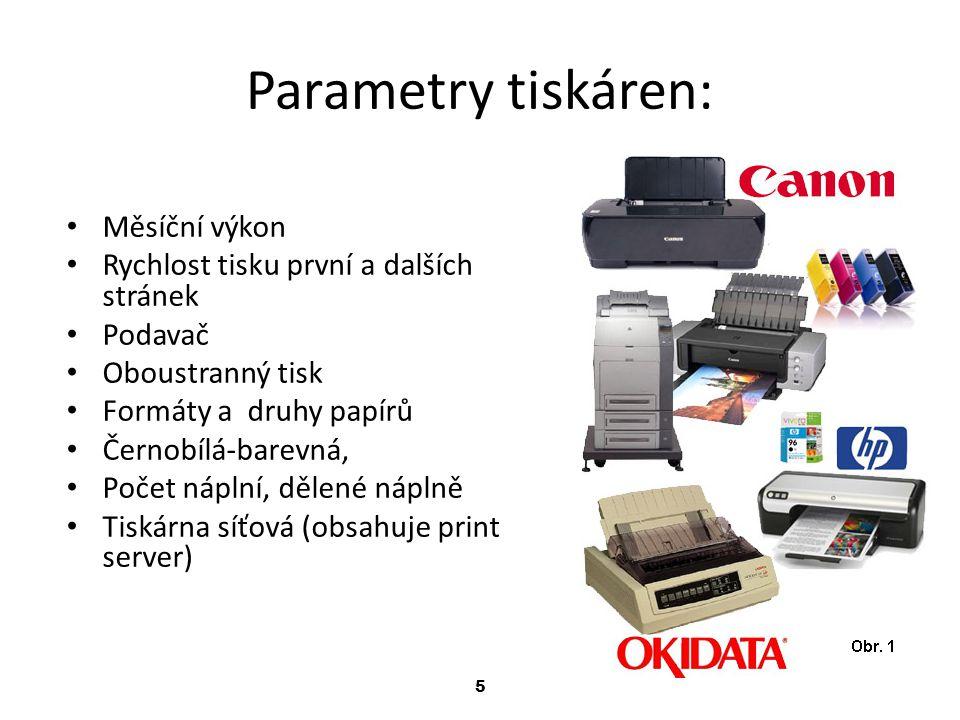 5 Parametry tiskáren: Měsíční výkon Rychlost tisku první a dalších stránek Podavač Oboustranný tisk Formáty a druhy papírů Černobílá-barevná, Počet ná