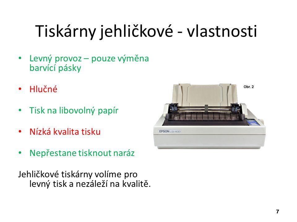7 Tiskárny jehličkové - vlastnosti Levný provoz – pouze výměna barvící pásky Hlučné Tisk na libovolný papír Nízká kvalita tisku Nepřestane tisknout na