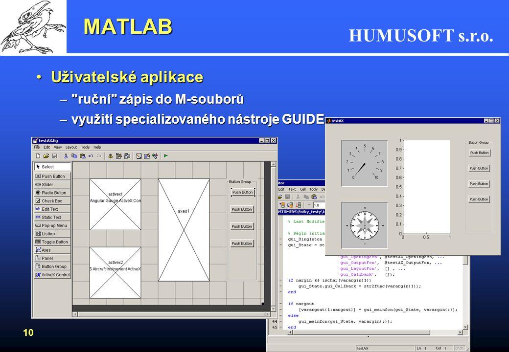 HUMUSOFT s.r.o. 9 MATLAB Jednoduché kreslení grafů ve 2D a 3D z příkaz. řádkyJednoduché kreslení grafů ve 2D a 3D z příkaz. řádky –2D grafy, odečet da