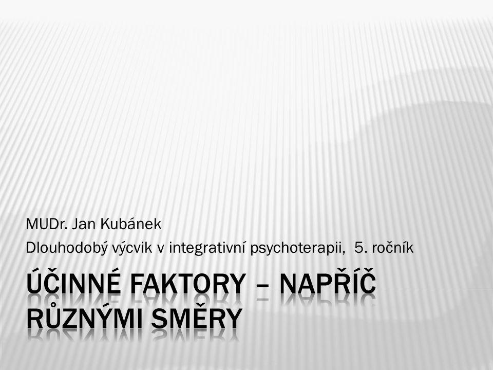 MUDr. Jan Kubánek Dlouhodobý výcvik v integrativní psychoterapii, 5. ročník