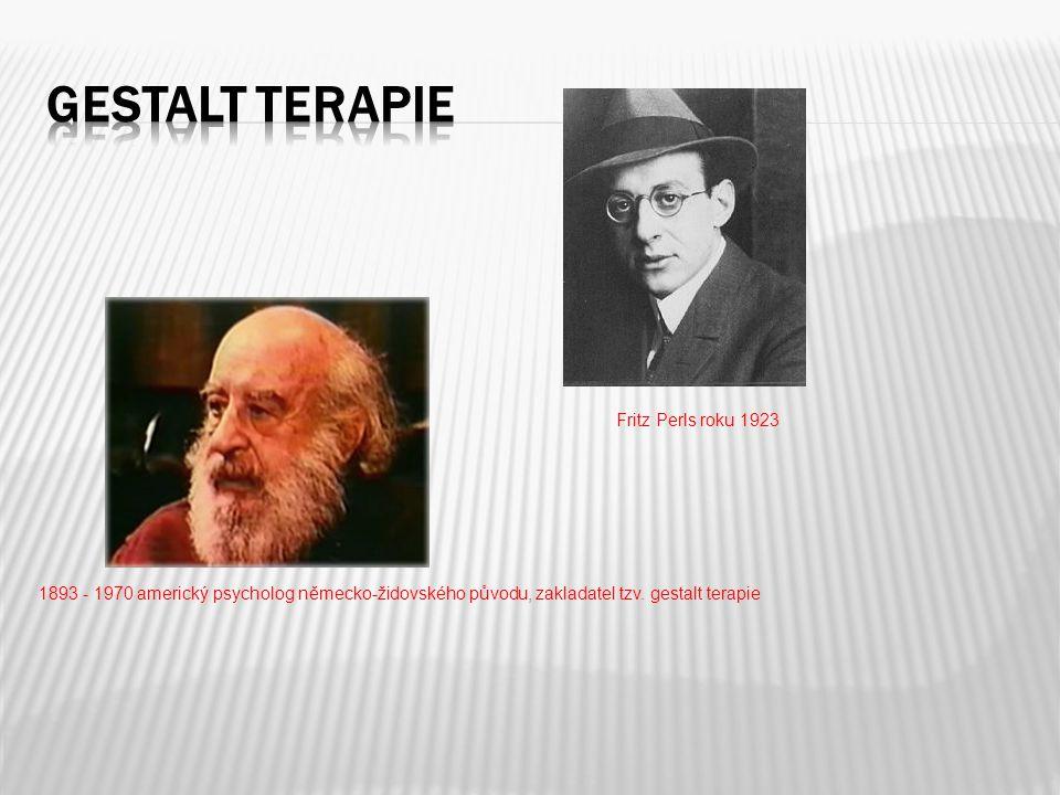 1893 - 1970 americký psycholog německo-židovského původu, zakladatel tzv. gestalt terapie Fritz Perls roku 1923