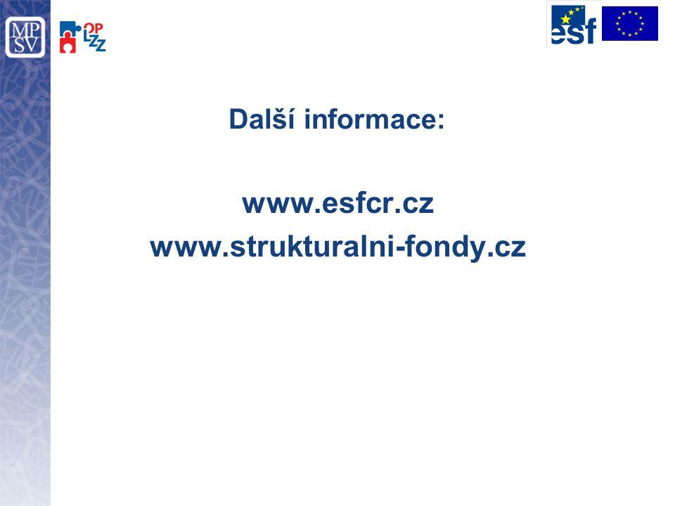 Další informace: www.esfcr.cz www.strukturalni-fondy.cz