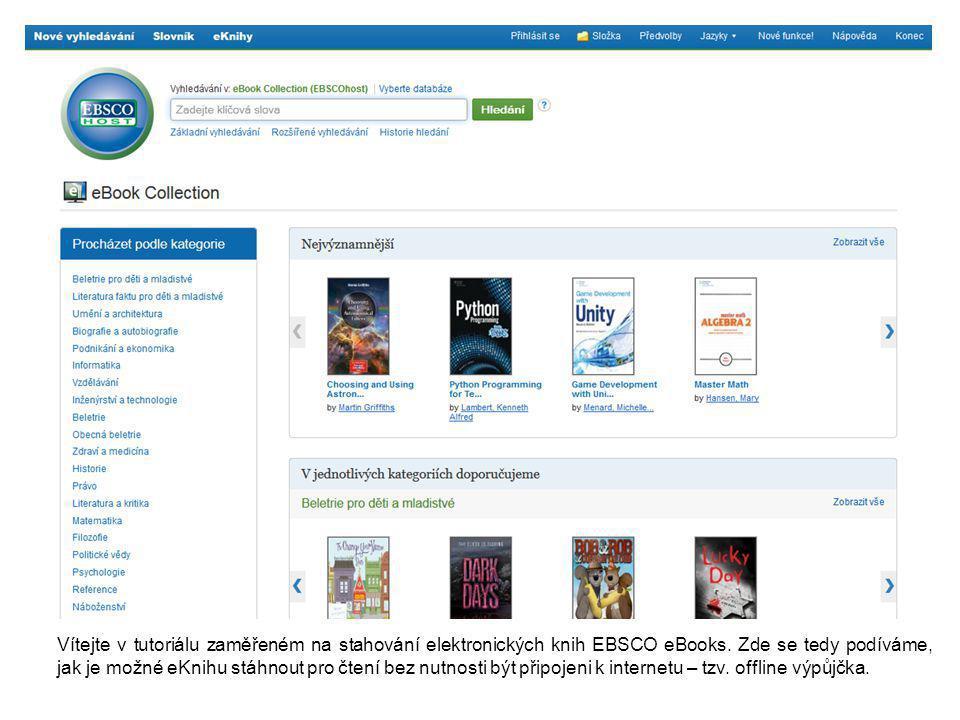 Vítejte v tutoriálu zaměřeném na stahování elektronických knih EBSCO eBooks.