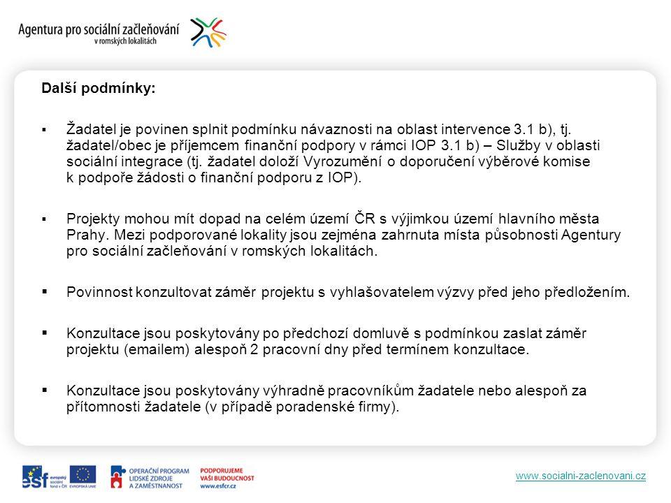 www.socialni-zaclenovani.cz Další podmínky:  Žadatel je povinen splnit podmínku návaznosti na oblast intervence 3.1 b), tj.