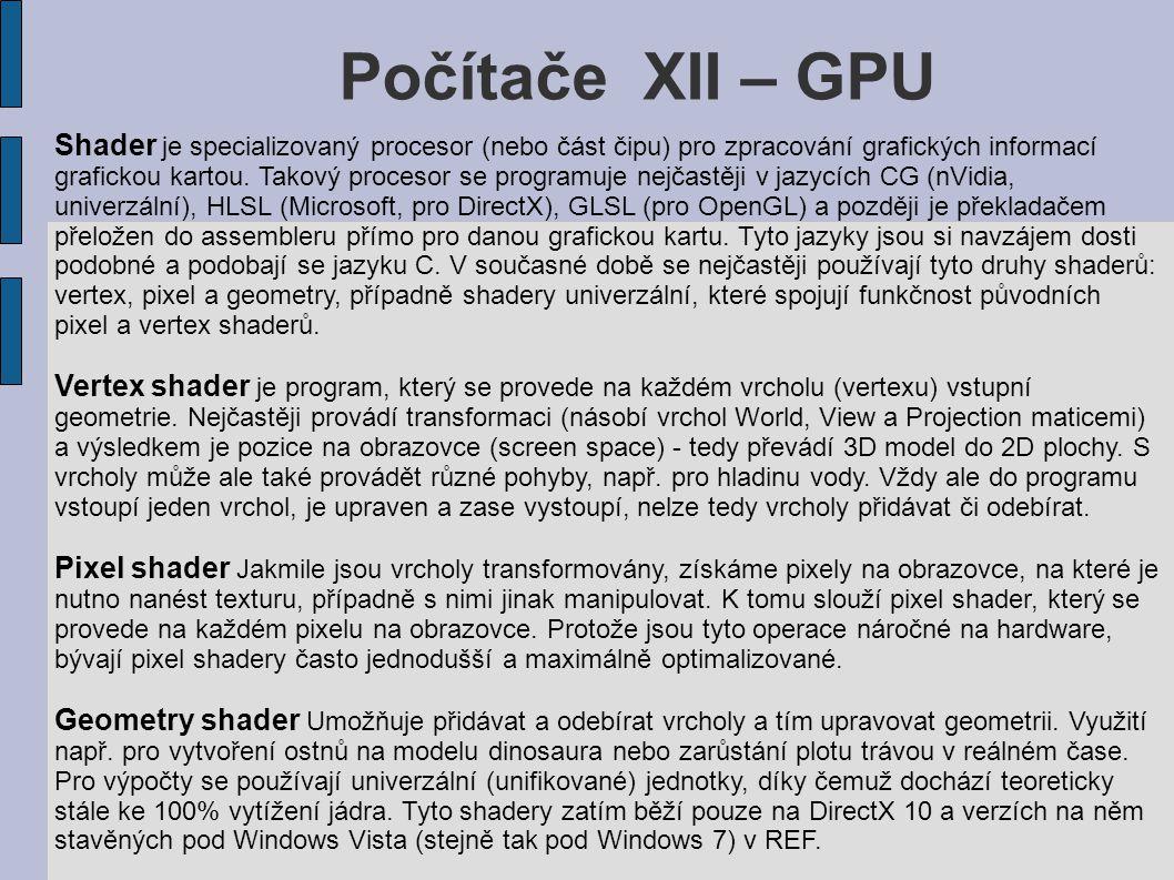 Počítače XII – GPU Shader je specializovaný procesor (nebo část čipu) pro zpracování grafických informací grafickou kartou.