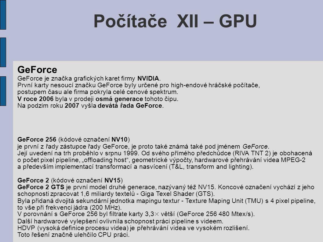 Počítače XII – GPU GeForce GeForce je značka grafických karet firmy NVIDIA.