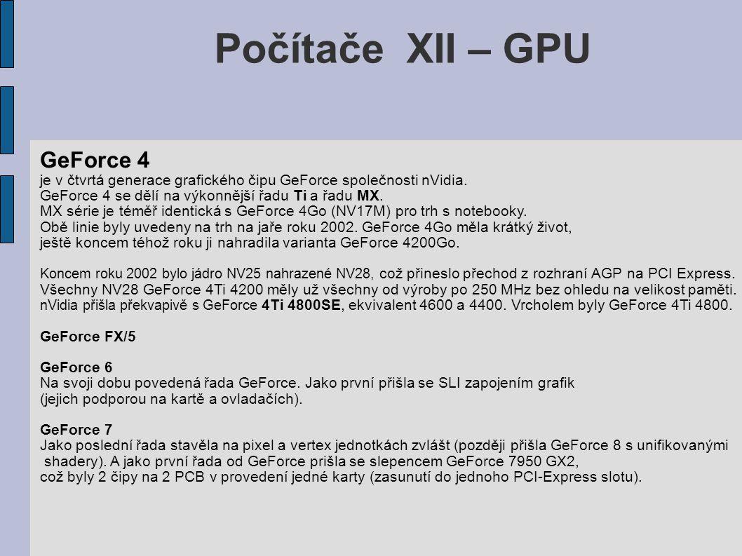 Počítače XII – GPU GeForce 4 je v čtvrtá generace grafického čipu GeForce společnosti nVidia.