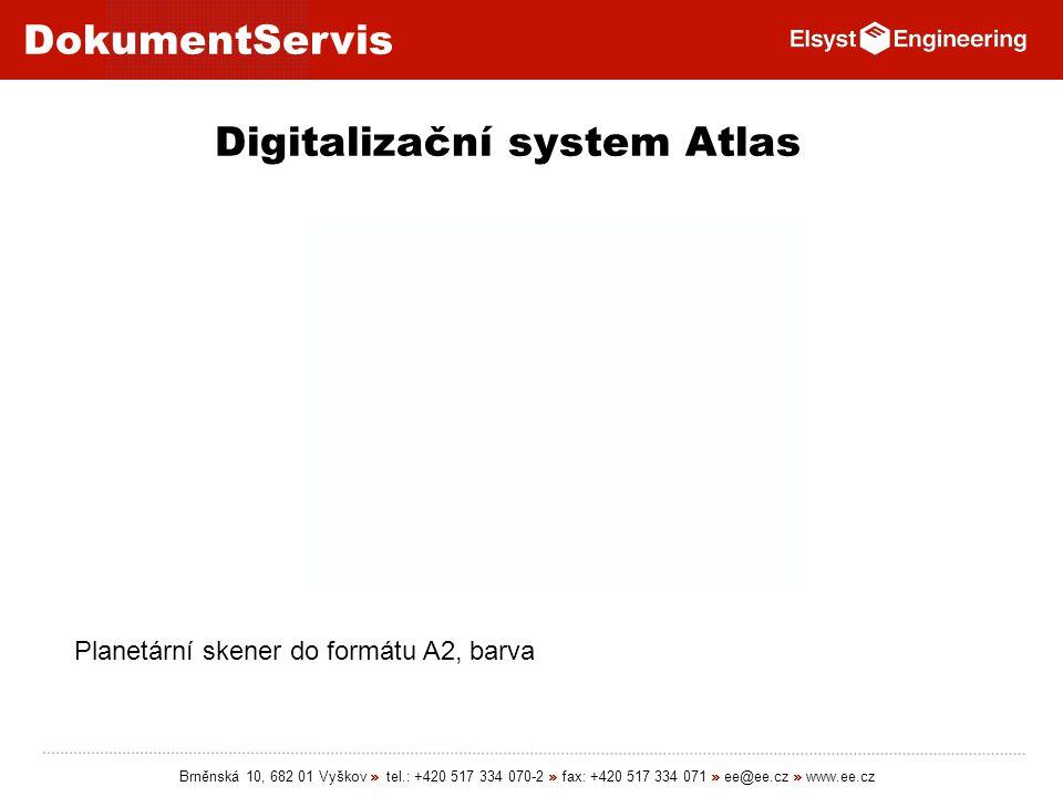 DokumentServis Brněnská 10, 682 01 Vyškov » tel.: +420 517 334 070-2 » fax: +420 517 334 071 » ee@ee.cz » www.ee.cz Digitalizační system Atlas Planetá