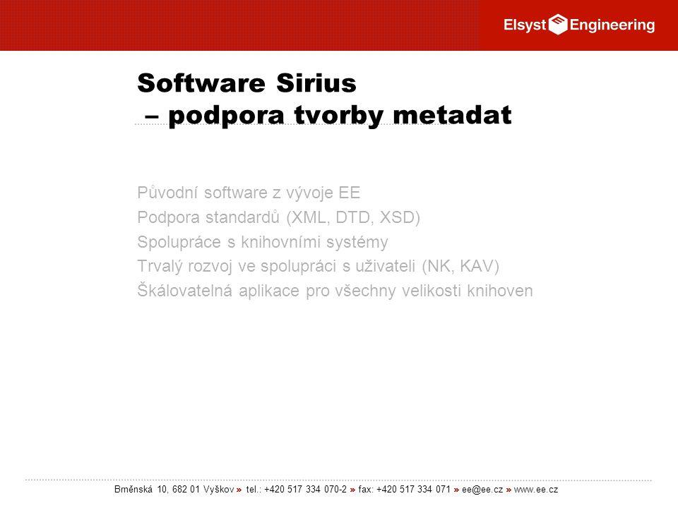 Brněnská 10, 682 01 Vyškov » tel.: +420 517 334 070-2 » fax: +420 517 334 071 » ee@ee.cz » www.ee.cz Software Sirius – podpora tvorby metadat Původní
