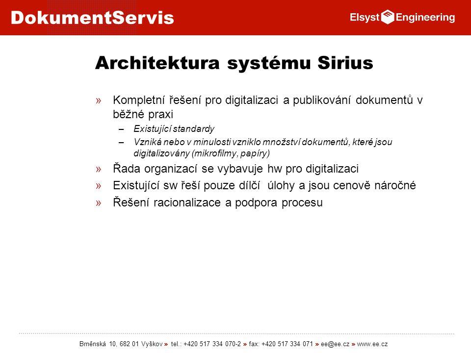 DokumentServis Brněnská 10, 682 01 Vyškov » tel.: +420 517 334 070-2 » fax: +420 517 334 071 » ee@ee.cz » www.ee.cz Architektura systému Sirius »Kompl
