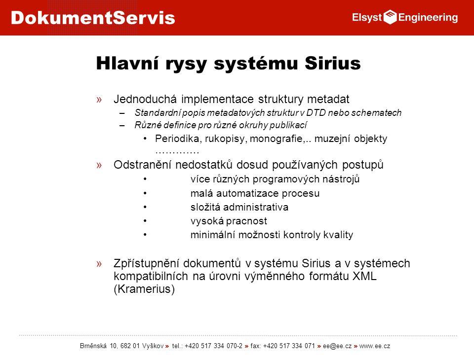 DokumentServis Brněnská 10, 682 01 Vyškov » tel.: +420 517 334 070-2 » fax: +420 517 334 071 » ee@ee.cz » www.ee.cz Hlavní rysy systému Sirius »Jednod