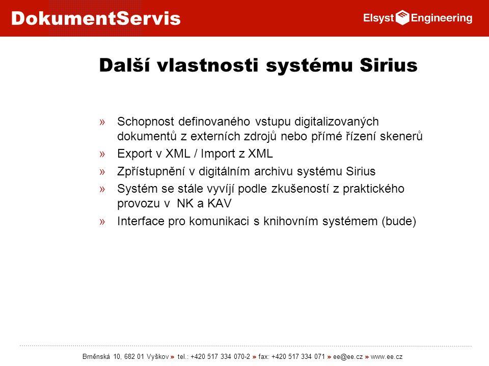 DokumentServis Brněnská 10, 682 01 Vyškov » tel.: +420 517 334 070-2 » fax: +420 517 334 071 » ee@ee.cz » www.ee.cz Další vlastnosti systému Sirius »S
