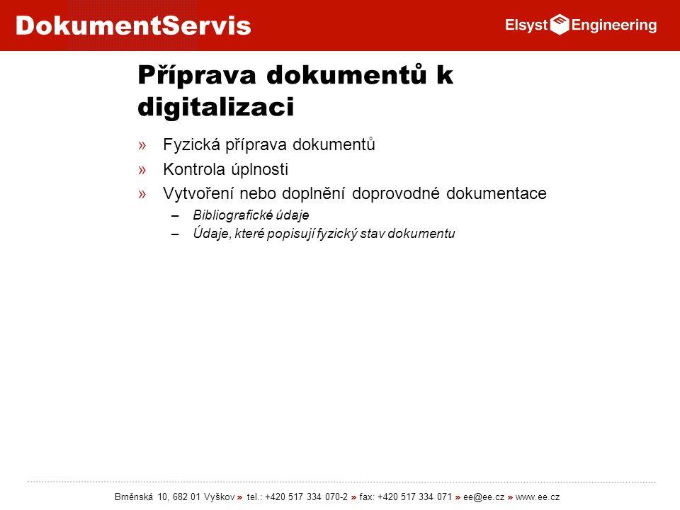DokumentServis Brněnská 10, 682 01 Vyškov » tel.: +420 517 334 070-2 » fax: +420 517 334 071 » ee@ee.cz » www.ee.cz Příprava dokumentů k digitalizaci