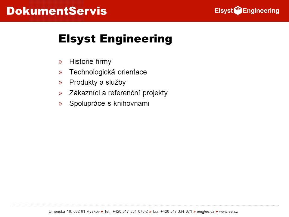 DokumentServis Brněnská 10, 682 01 Vyškov » tel.: +420 517 334 070-2 » fax: +420 517 334 071 » ee@ee.cz » www.ee.cz Elsyst Engineering »Historie firmy