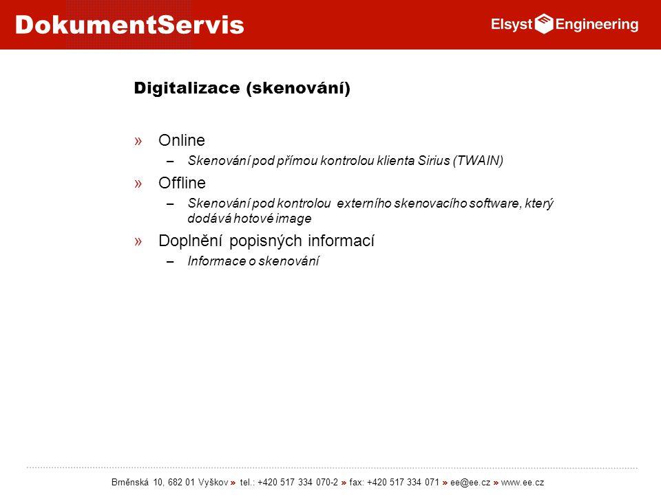 DokumentServis Brněnská 10, 682 01 Vyškov » tel.: +420 517 334 070-2 » fax: +420 517 334 071 » ee@ee.cz » www.ee.cz Digitalizace (skenování) »Online –