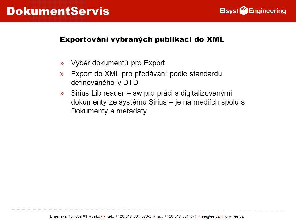 DokumentServis Brněnská 10, 682 01 Vyškov » tel.: +420 517 334 070-2 » fax: +420 517 334 071 » ee@ee.cz » www.ee.cz Exportování vybraných publikací do