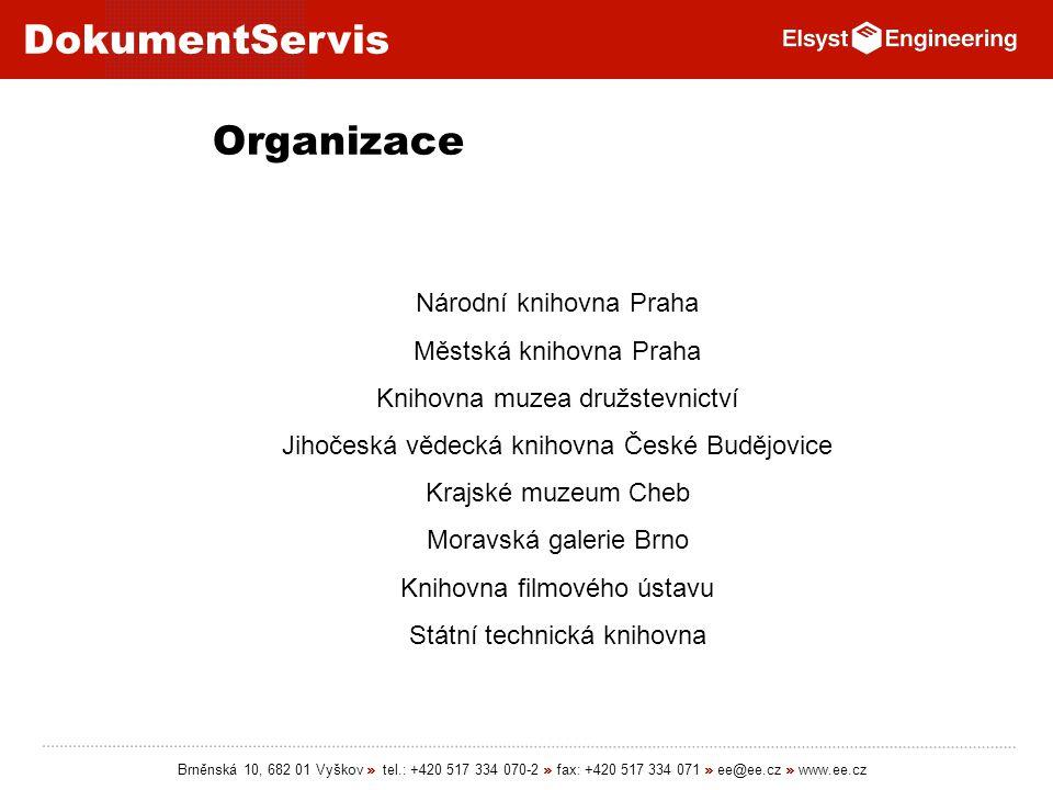DokumentServis Brněnská 10, 682 01 Vyškov » tel.: +420 517 334 070-2 » fax: +420 517 334 071 » ee@ee.cz » www.ee.cz Organizace Národní knihovna Praha