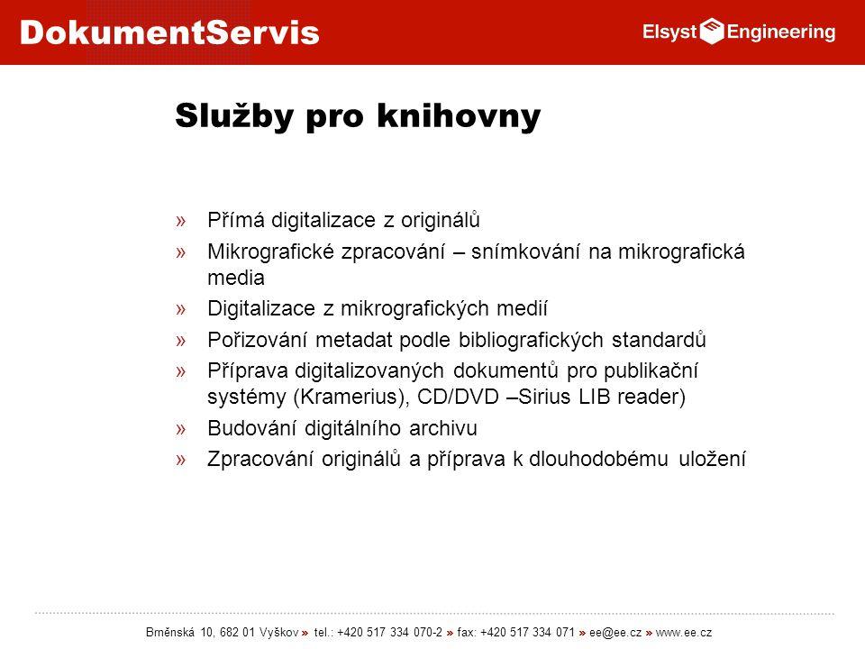 DokumentServis Brněnská 10, 682 01 Vyškov » tel.: +420 517 334 070-2 » fax: +420 517 334 071 » ee@ee.cz » www.ee.cz Služby pro knihovny »Přímá digital
