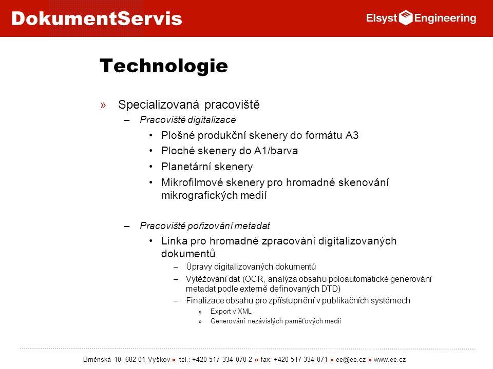 DokumentServis Brněnská 10, 682 01 Vyškov » tel.: +420 517 334 070-2 » fax: +420 517 334 071 » ee@ee.cz » www.ee.cz Technologie »Specializovaná pracov