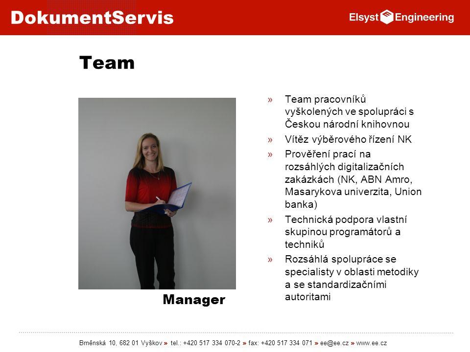 DokumentServis Brněnská 10, 682 01 Vyškov » tel.: +420 517 334 070-2 » fax: +420 517 334 071 » ee@ee.cz » www.ee.cz Team »Team pracovníků vyškolených