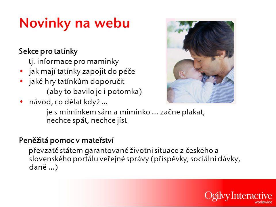 Novinky na webu Sekce pro tatínky tj. informace pro maminky jak mají tatínky zapojit do péče jaké hry tatínkům doporučit (aby to bavilo je i potomka)