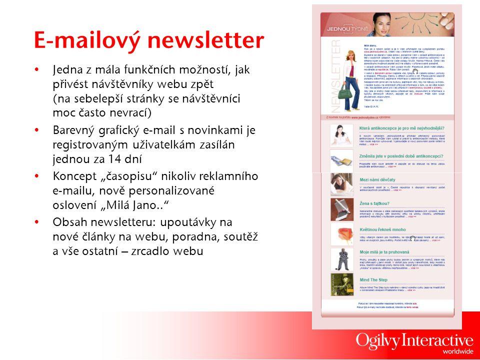 E-mailový newsletter Jedna z mála funkčních možností, jak přivést návštěvníky webu zpět (na sebelepší stránky se návštěvníci moc často nevrací) Barevn