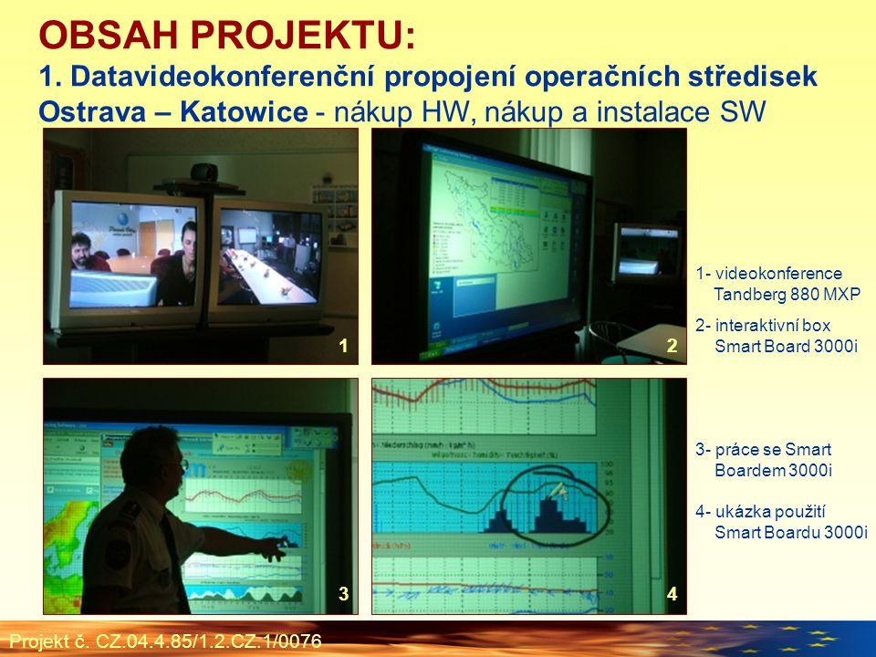 Projekt č. CZ.04.4.85/1.2.CZ.1/0076 OBSAH PROJEKTU: 1.