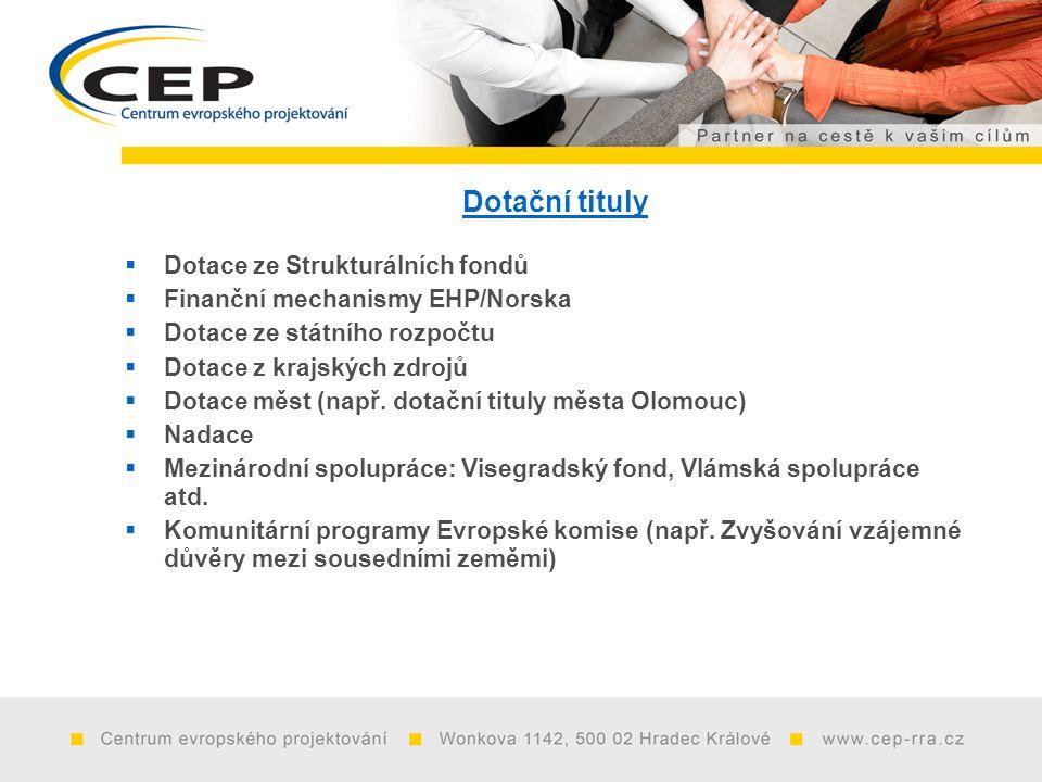 Dotační tituly  Dotace ze Strukturálních fondů  Finanční mechanismy EHP/Norska  Dotace ze státního rozpočtu  Dotace z krajských zdrojů  Dotace měst (např.