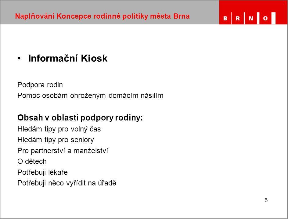 6 Naplňování koncepce rodinné politiky města Brna Oblast podpory 2: Služby pro rodiny 2.