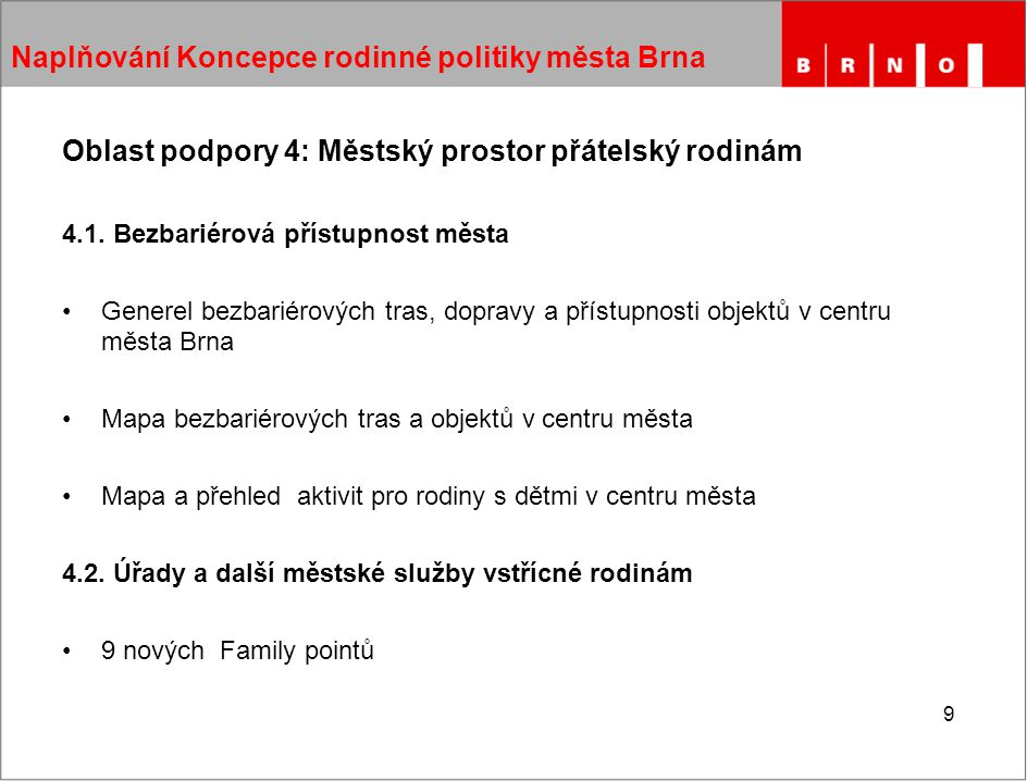 9 Naplňování Koncepce rodinné politiky města Brna Oblast podpory 4: Městský prostor přátelský rodinám 4.1.
