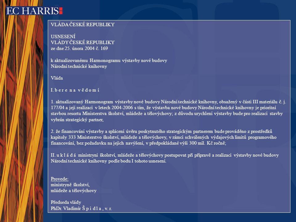 VLÁDA ČESKÉ REPUBLIKY USNESENÍ VLÁDY ČESKÉ REPUBLIKY ze dne 25.