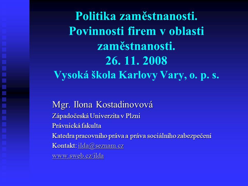 Základní prameny 1.Zákoník práce, z. č. 262/2006 Sb.