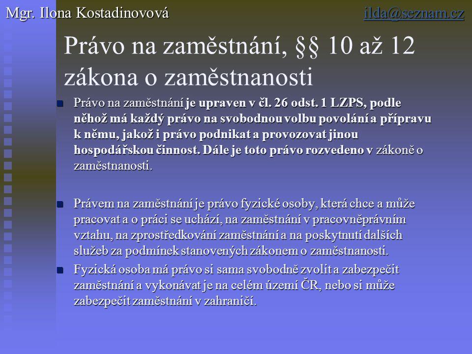 Právo na zaměstnání, §§ 10 až 12 zákona o zaměstnanosti Právo na zaměstnání je upraven v čl.