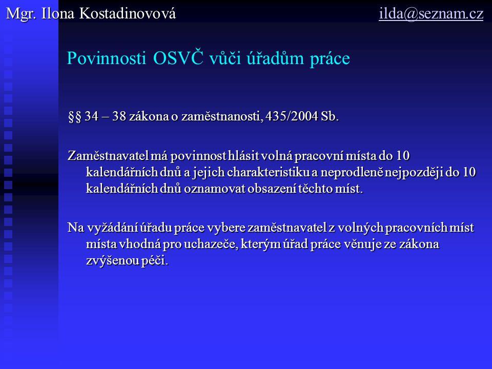 Povinnosti OSVČ vůči úřadům práce §§ 34 – 38 zákona o zaměstnanosti, 435/2004 Sb.