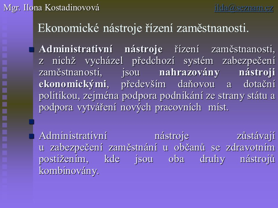 Členění státní politiky zaměstnanosti a) Centrální b) Regionální a) Aktivní b) Pasivní Mgr.