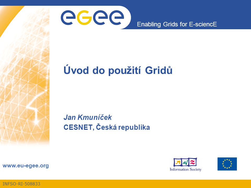 Enabling Grids for E-sciencE INFSO-RI-508833 Projekt EGEE je financován Evropskou Unií (smlouva číslo IST-2003-508833) 12 Detaily gridové architektury Jednotlivé prvkyCE – Computing Element –tvoří frontend pro konkrétní skupinu výpočetních uzlů –hlavní funkce CE jsou  přijímat joby určené pro konkrétní cluster/farmu (homogenní uzly)  poskytovat detailní informace o výpočetní kapacitě a nainstalovaném systémovém / aplikačním softwaru  přijaté výpočetní úlohy následně předat lokálnímu dávkovému plánovacímu systému (PBS, LFS, NQE, LoadLeveler, Condor, …), který pošle úlohy ke zpracování na výpočetní prvky (WNs)