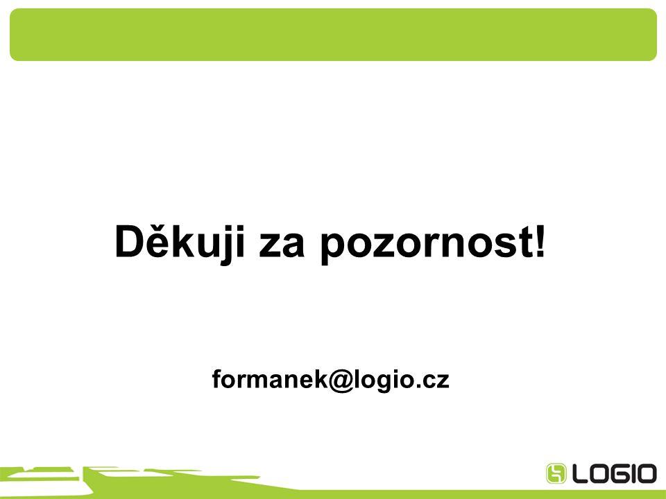 Děkuji za pozornost! formanek@logio.cz