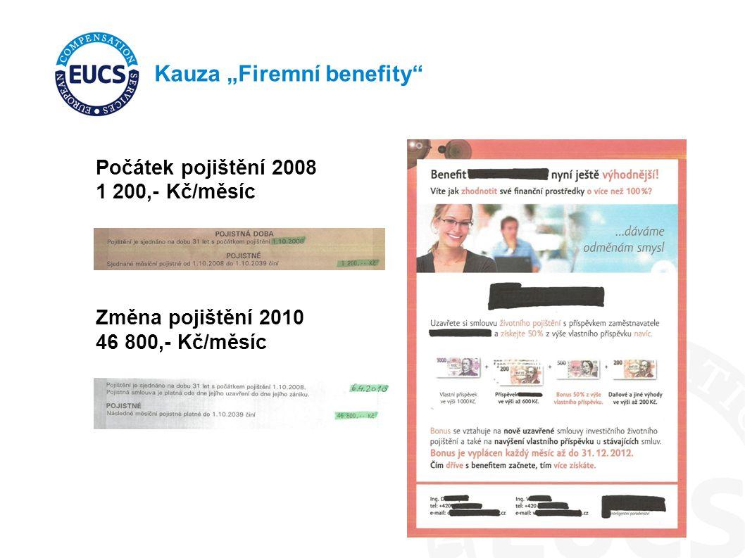 """Kauza """"Firemní benefity Počátek pojištění 2008 1 200,- Kč/měsíc Změna pojištění 2010 46 800,- Kč/měsíc"""
