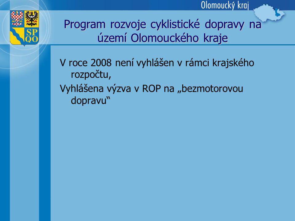 """Program rozvoje cyklistické dopravy na území Olomouckého kraje V roce 2008 není vyhlášen v rámci krajského rozpočtu, Vyhlášena výzva v ROP na """"bezmotorovou dopravu"""