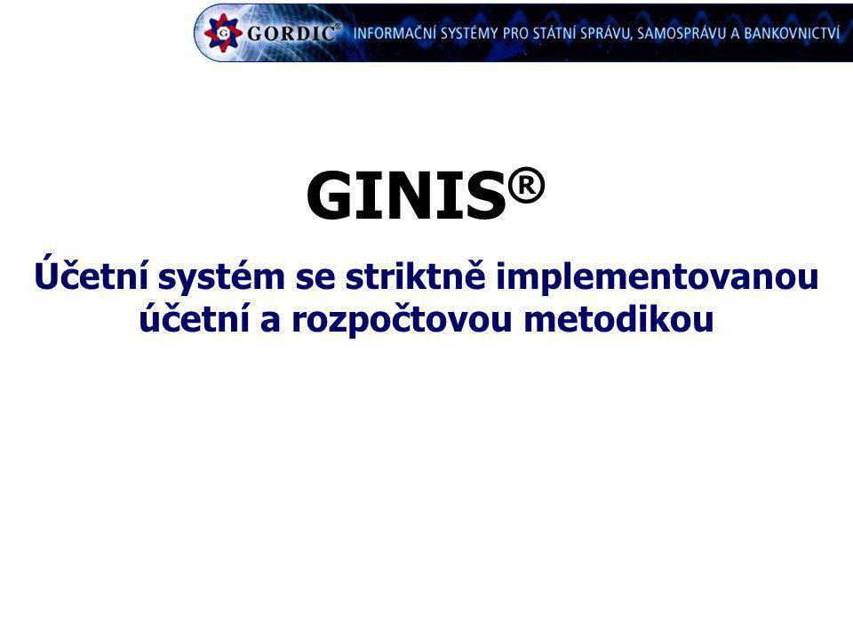 GINIS ® Účetní systém se striktně implementovanou účetní a rozpočtovou metodikou