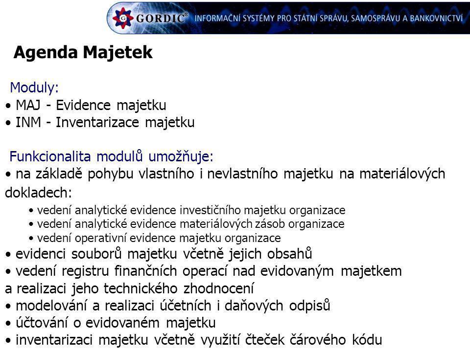 Agenda Majetek Moduly: MAJ - Evidence majetku INM - Inventarizace majetku Funkcionalita modulů umožňuje: na základě pohybu vlastního i nevlastního maj